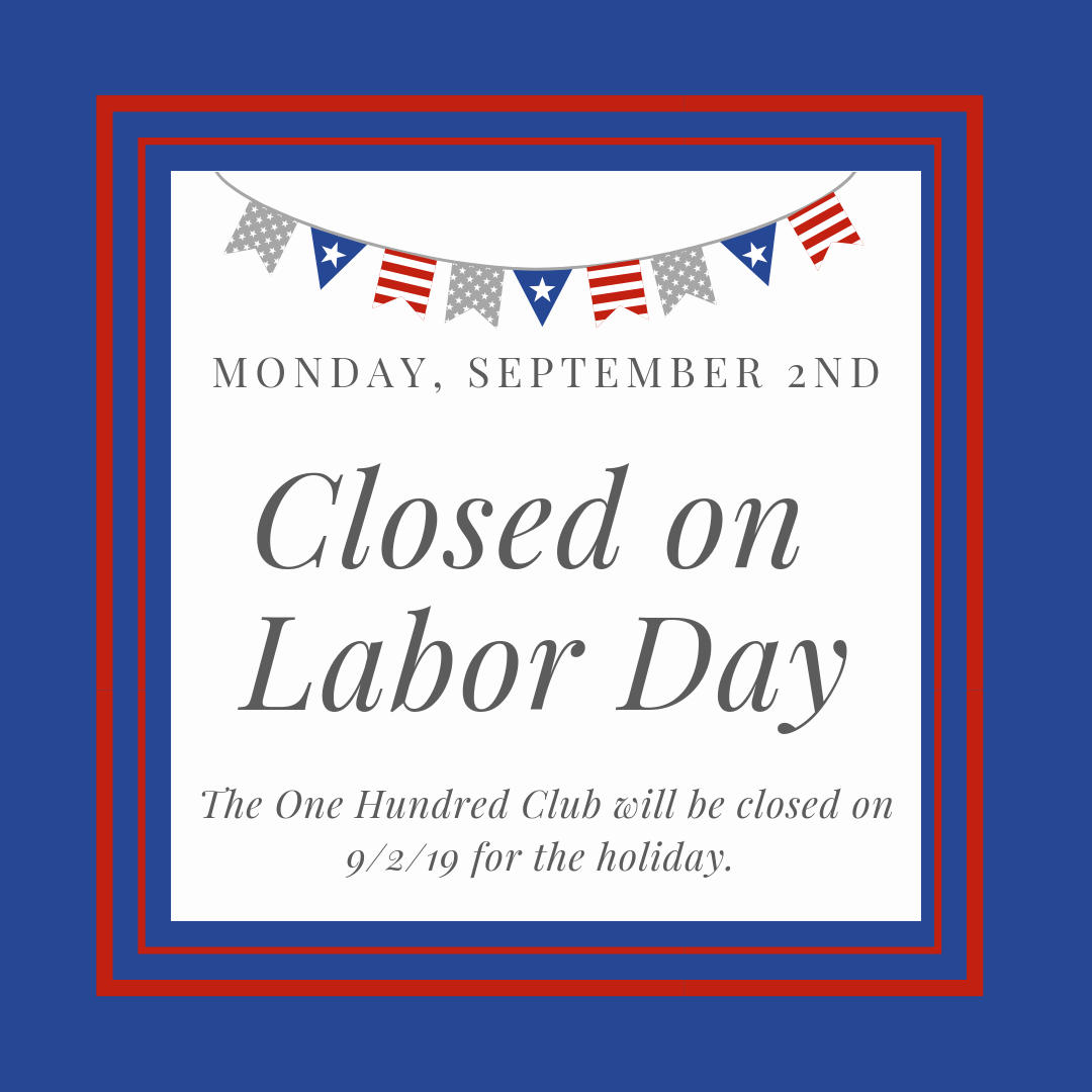 CLOSED | Labor Day 2019