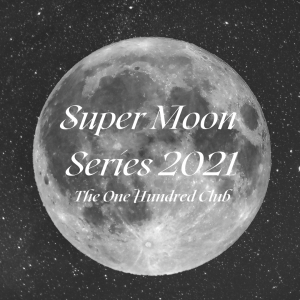 Super Moon Series: Wednesday, May 26th 2021 @ The One Hundred Club